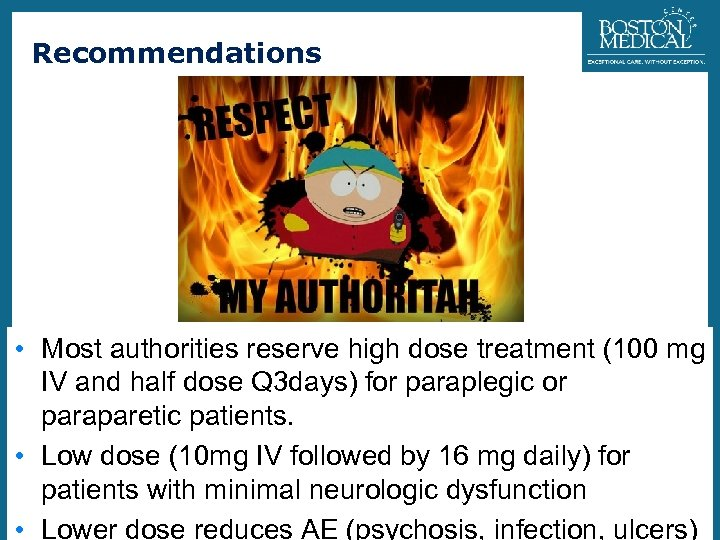 Recommendations 16 • Most authorities reserve high dose treatment (100 mg IV and half