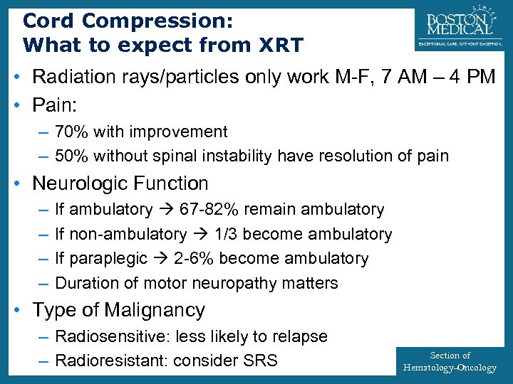 Cord Compression: What to expect from XRT 17 • Radiation rays/particles only work M-F,