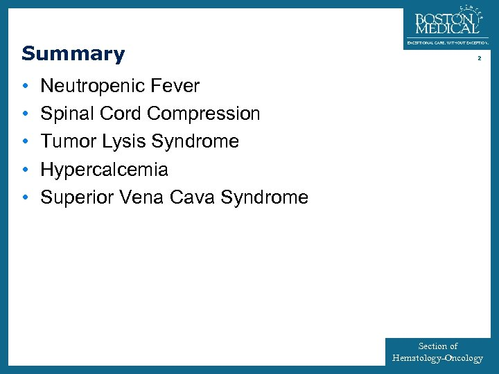 Summary • • • 2 Neutropenic Fever Spinal Cord Compression Tumor Lysis Syndrome Hypercalcemia