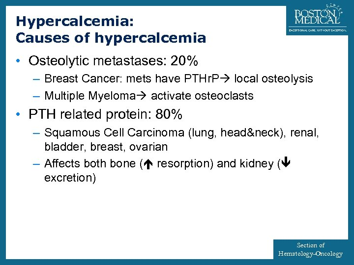 Hypercalcemia: Causes of hypercalcemia 28 • Osteolytic metastases: 20% – Breast Cancer: mets have