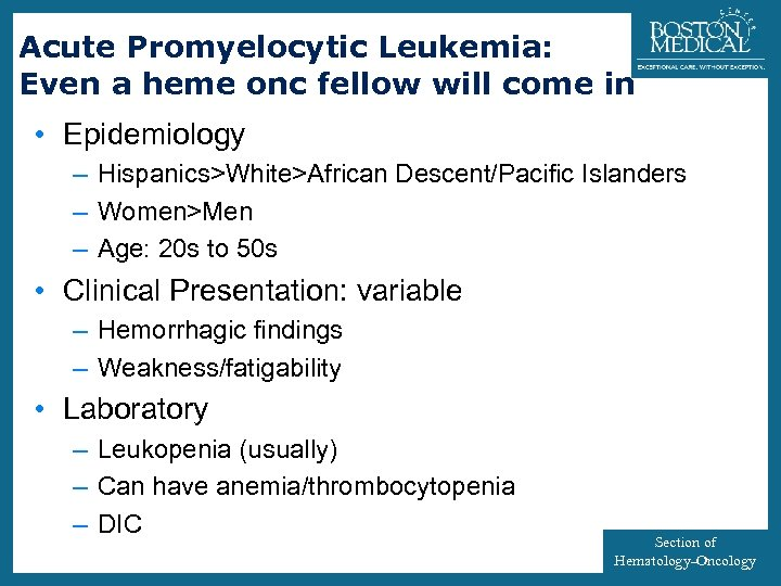Acute Promyelocytic Leukemia: Even a heme onc fellow will come in 39 • Epidemiology