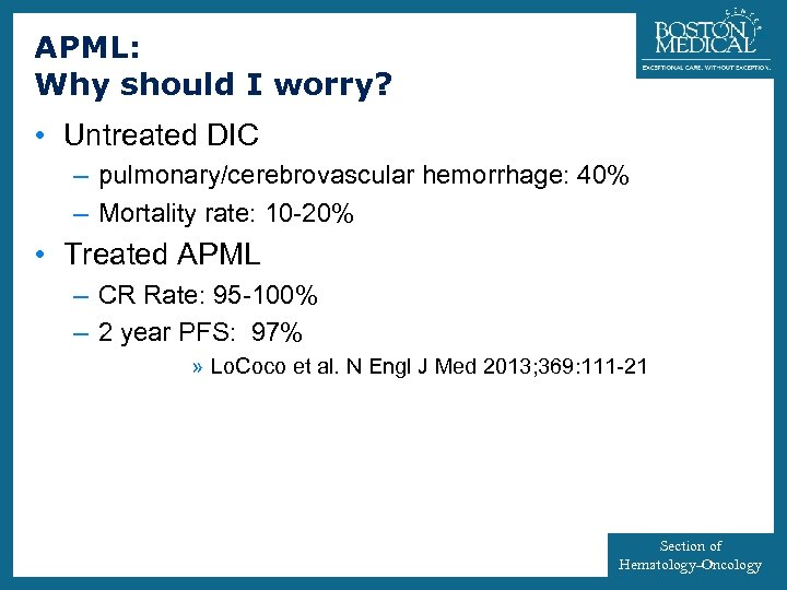 APML: Why should I worry? 40 • Untreated DIC – pulmonary/cerebrovascular hemorrhage: 40% –