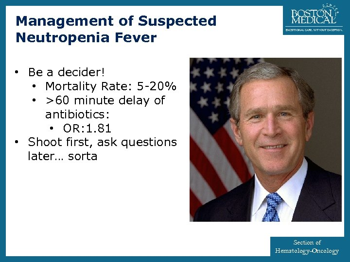 Management of Suspected Neutropenia Fever 5 • Be a decider! • Mortality Rate: 5