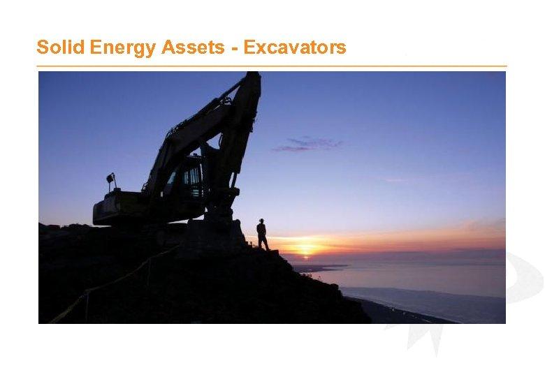 Solid Energy Assets - Excavators