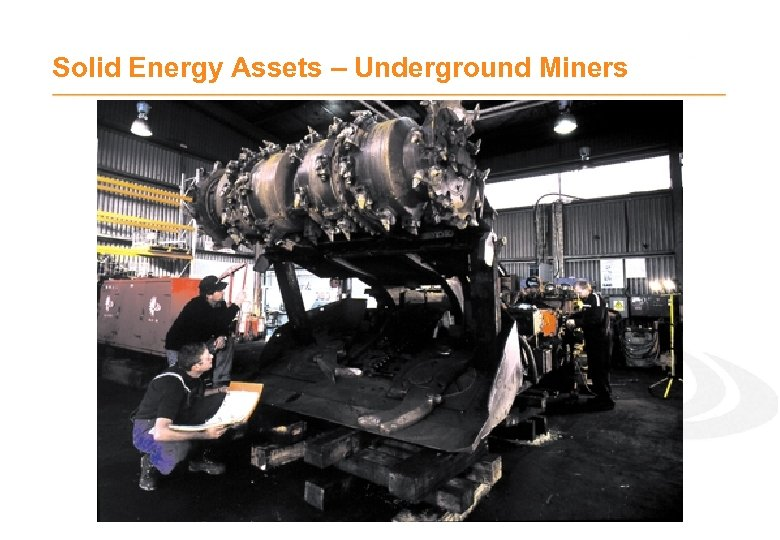 Solid Energy Assets – Underground Miners