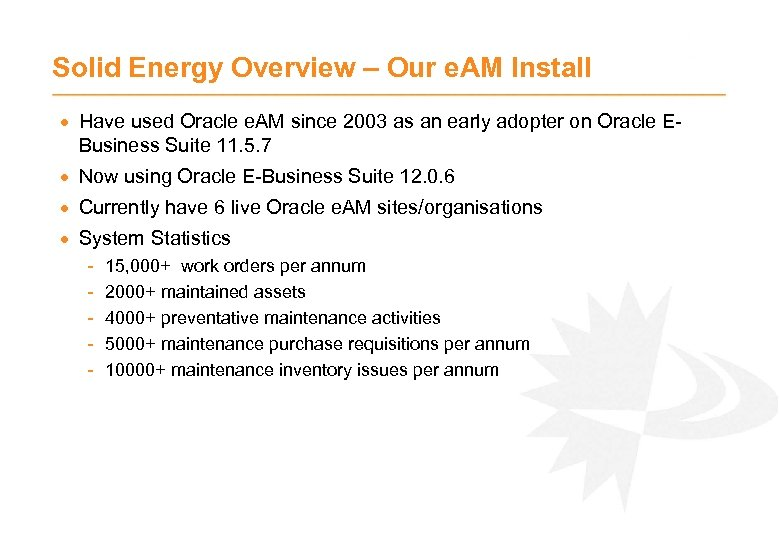 Solid Energy Overview – Our e. AM Install · Have used Oracle e. AM