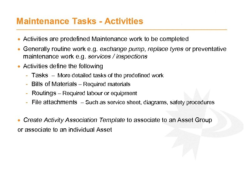 Maintenance Tasks - Activities · Activities are predefined Maintenance work to be completed ·