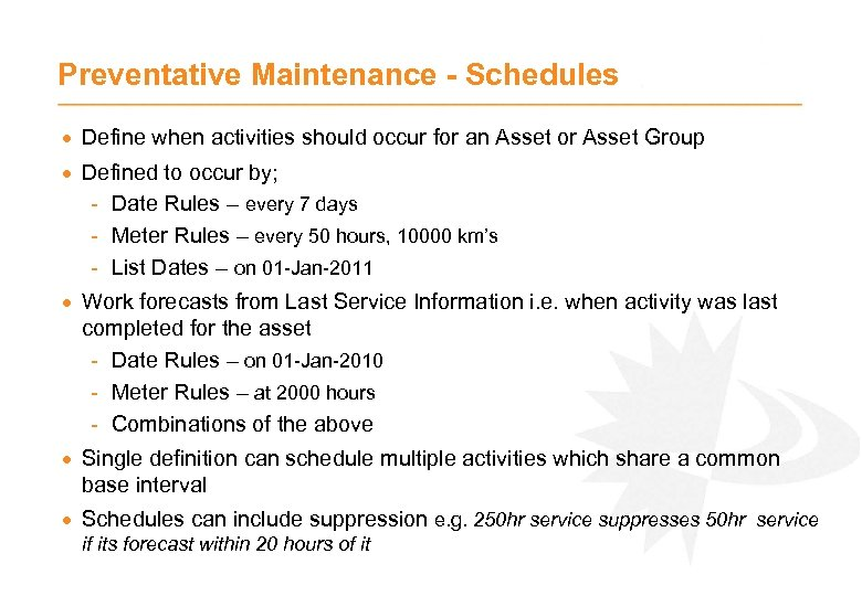 Preventative Maintenance - Schedules · Define when activities should occur for an Asset or