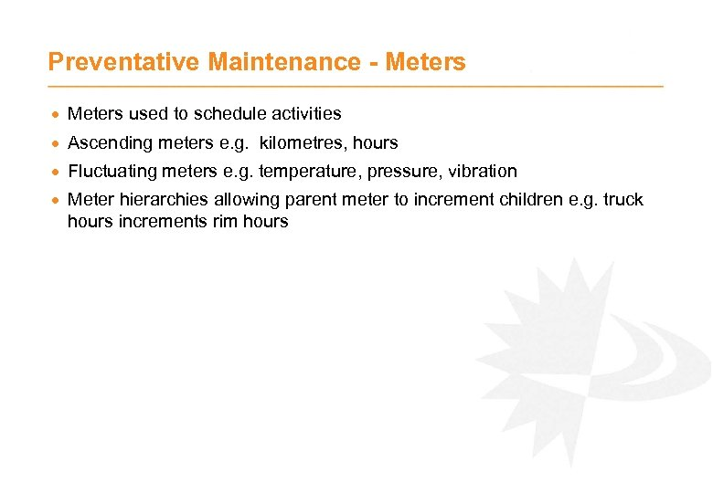 Preventative Maintenance - Meters · Meters used to schedule activities · Ascending meters e.