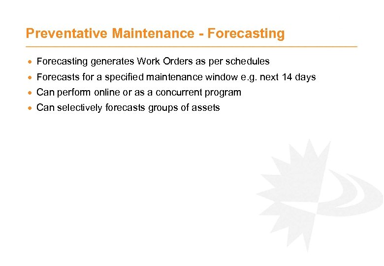 Preventative Maintenance - Forecasting · Forecasting generates Work Orders as per schedules · Forecasts