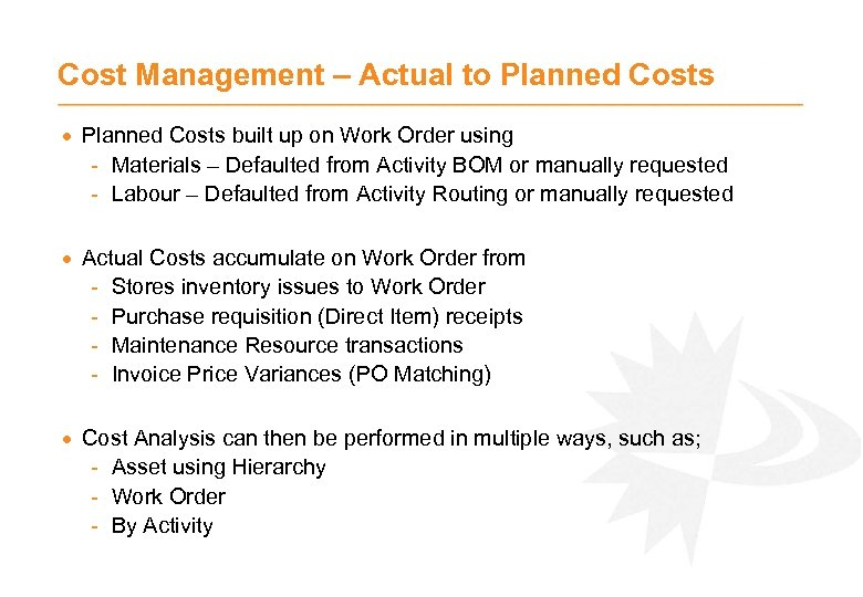 Cost Management – Actual to Planned Costs · Planned Costs built up on Work