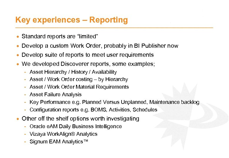 """Key experiences – Reporting · Standard reports are """"limited"""" · Develop a custom Work"""