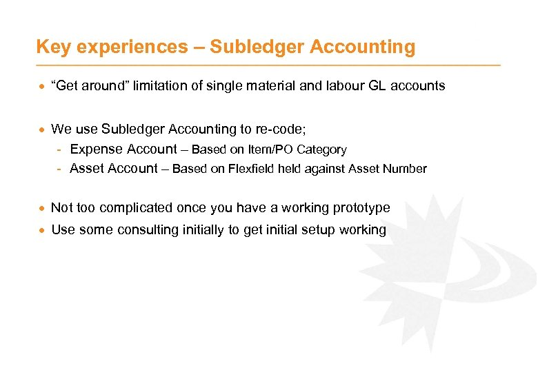 """Key experiences – Subledger Accounting · """"Get around"""" limitation of single material and labour"""