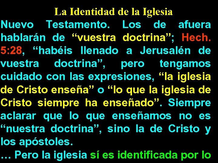 """La Identidad de la Iglesia Nuevo Testamento. Los de afuera hablarán de """"vuestra doctrina"""";"""