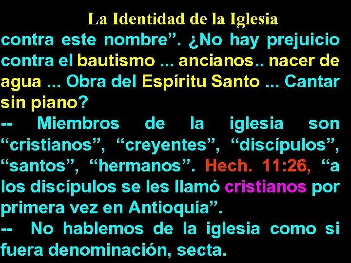 """La Identidad de la Iglesia contra este nombre"""". ¿No hay prejuicio contra el bautismo."""