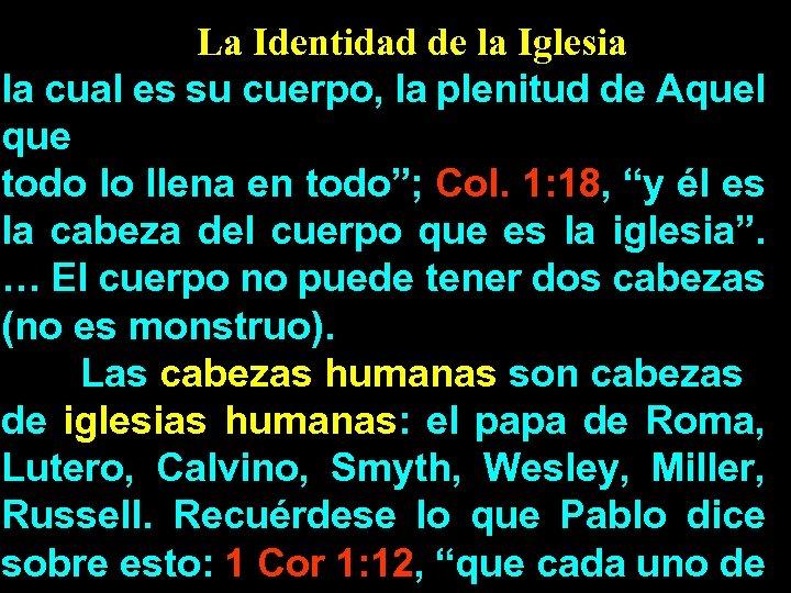 La Identidad de la Iglesia la cual es su cuerpo, la plenitud de Aquel