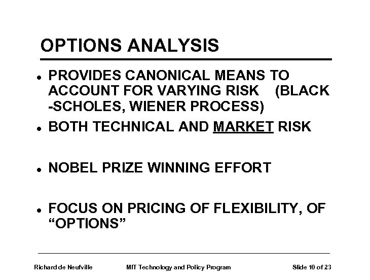 OPTIONS ANALYSIS l PROVIDES CANONICAL MEANS TO ACCOUNT FOR VARYING RISK (BLACK -SCHOLES, WIENER