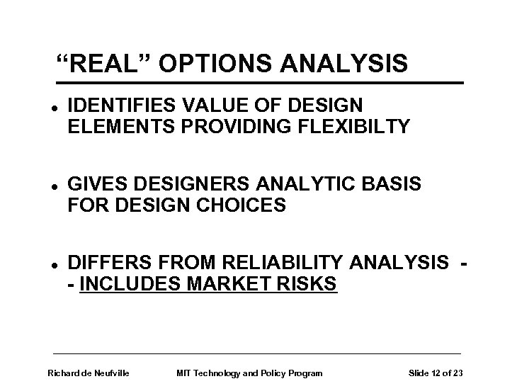 """REAL"" OPTIONS ANALYSIS l l l IDENTIFIES VALUE OF DESIGN ELEMENTS PROVIDING FLEXIBILTY GIVES"
