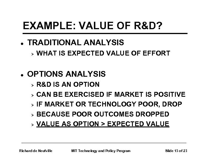 EXAMPLE: VALUE OF R&D? l TRADITIONAL ANALYSIS Ø l WHAT IS EXPECTED VALUE OF