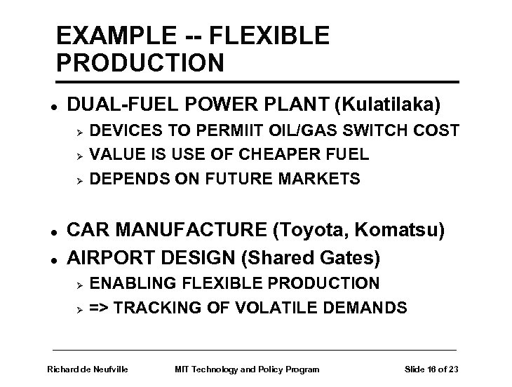 EXAMPLE -- FLEXIBLE PRODUCTION l DUAL-FUEL POWER PLANT (Kulatilaka) Ø Ø Ø l l
