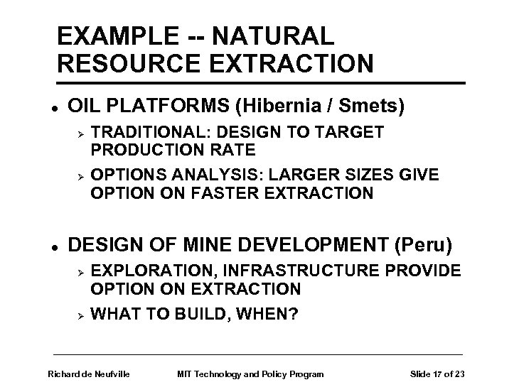 EXAMPLE -- NATURAL RESOURCE EXTRACTION l OIL PLATFORMS (Hibernia / Smets) Ø Ø l