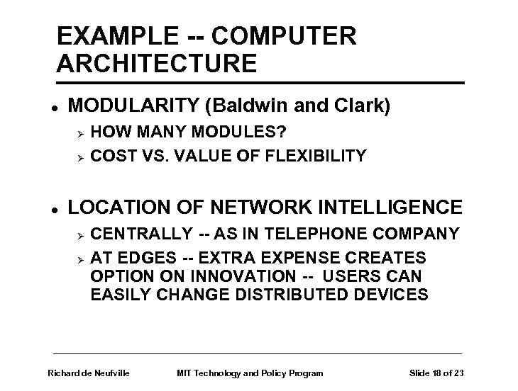 EXAMPLE -- COMPUTER ARCHITECTURE l MODULARITY (Baldwin and Clark) Ø Ø l HOW MANY