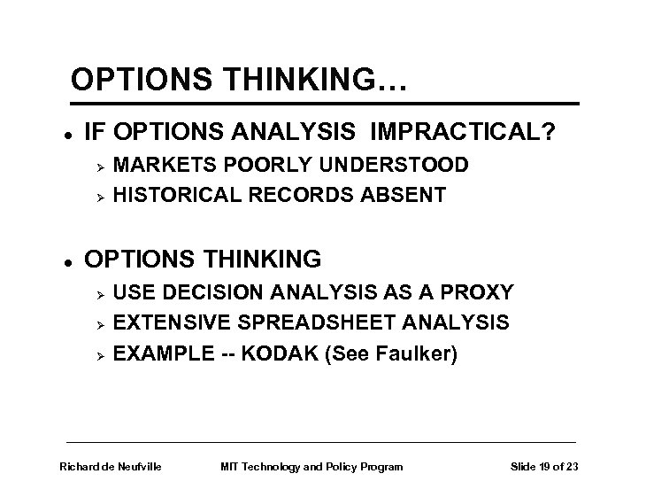 OPTIONS THINKING… l IF OPTIONS ANALYSIS IMPRACTICAL? Ø Ø l MARKETS POORLY UNDERSTOOD HISTORICAL