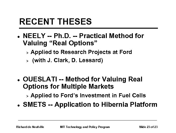 "RECENT THESES l NEELY -- Ph. D. -- Practical Method for Valuing ""Real Options"""
