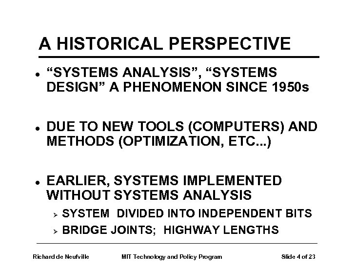 "A HISTORICAL PERSPECTIVE l l l ""SYSTEMS ANALYSIS"", ""SYSTEMS DESIGN"" A PHENOMENON SINCE 1950"