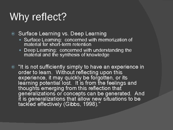 Why reflect? Surface Learning vs. Deep Learning Surface Learning: concerned with memorization of material