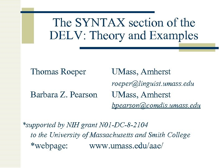 The SYNTAX section of the DELV: Theory and Examples Thomas Roeper UMass, Amherst roeper@linguist.