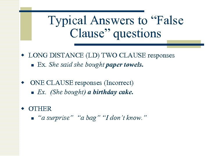 """Typical Answers to """"False Clause"""" questions w LONG DISTANCE (LD) TWO CLAUSE responses n"""
