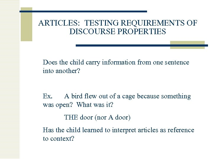 ARTICLES: TESTING REQUIREMENTS OF DISCOURSE PROPERTIES Does the child carry information from one sentence