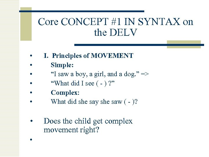 Core CONCEPT #1 IN SYNTAX on the DELV • • • I. Principles of