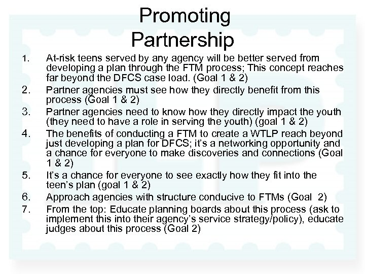 Promoting Partnership 1. 2. 3. 4. 5. 6. 7. At-risk teens served by any