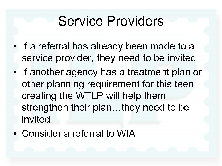 Service Providers • If a referral has already been made to a service provider,