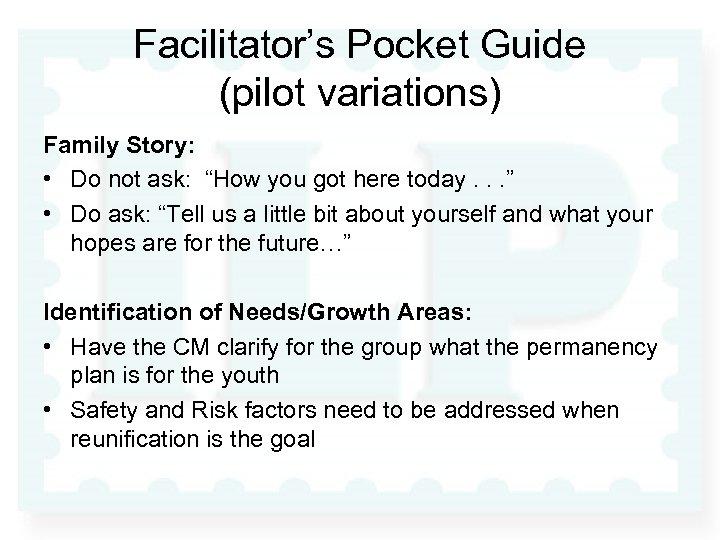 """Facilitator's Pocket Guide (pilot variations) Family Story: • Do not ask: """"How you got"""