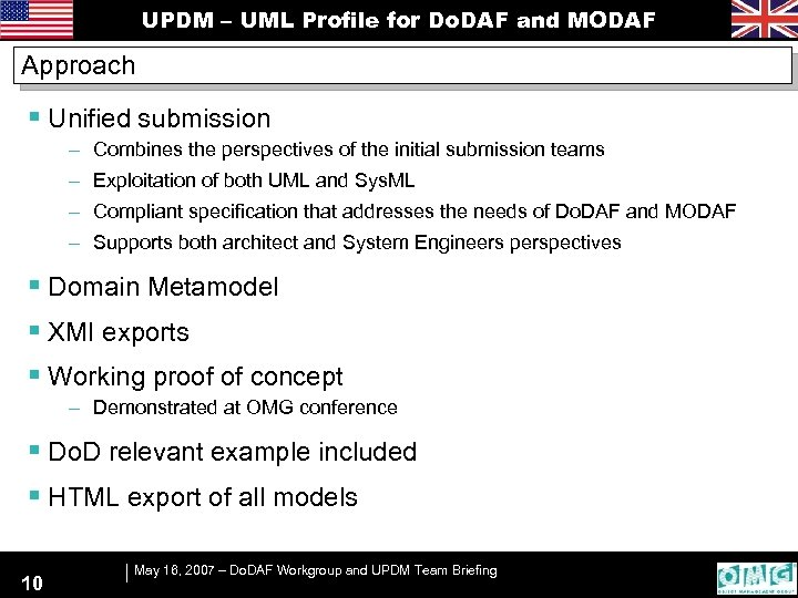 UPDM – UML Profile for Do. DAF and MODAF Approach § Unified submission –