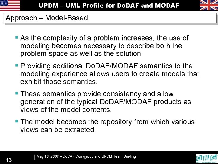 UPDM – UML Profile for Do. DAF and MODAF Approach – Model-Based § As