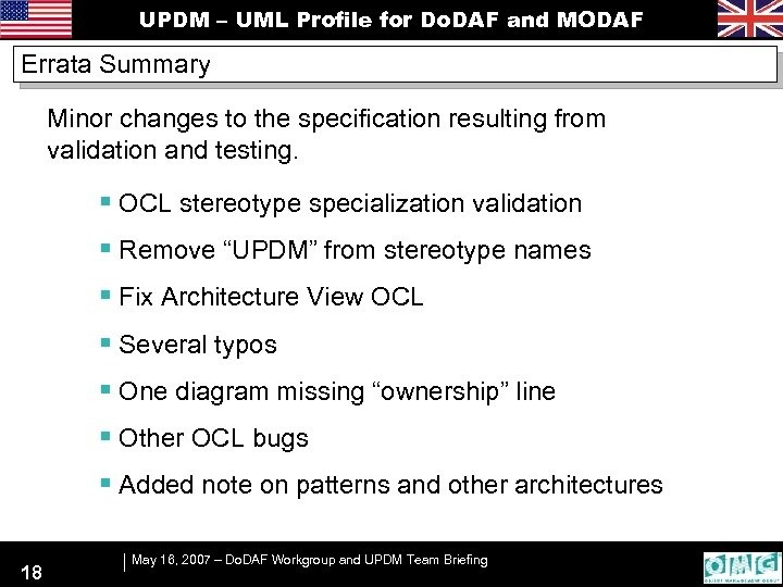 UPDM – UML Profile for Do. DAF and MODAF Errata Summary Minor changes to