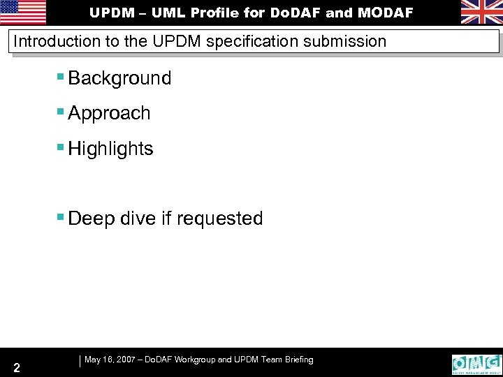UPDM – UML Profile for Do. DAF and MODAF Introduction to the UPDM specification
