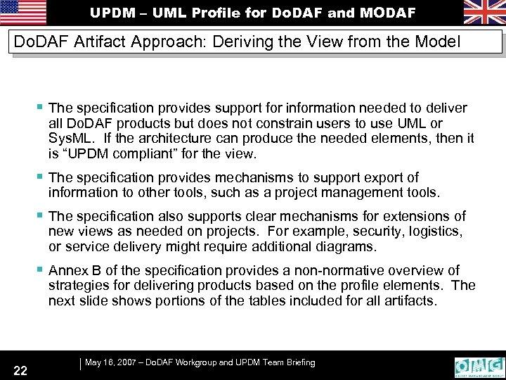 UPDM – UML Profile for Do. DAF and MODAF Do. DAF Artifact Approach: Deriving