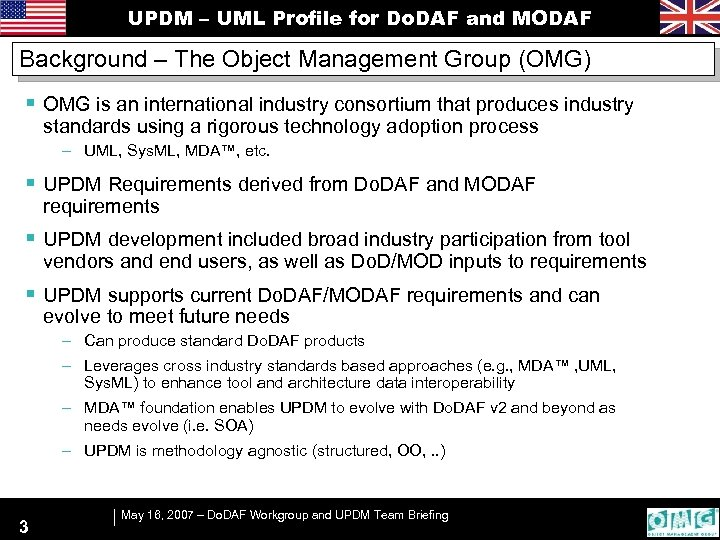 UPDM – UML Profile for Do. DAF and MODAF Background – The Object Management