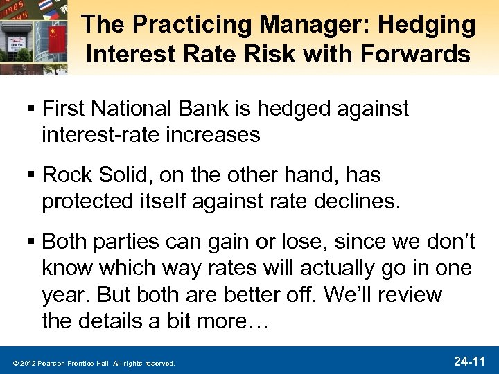 The Practicing Manager: Hedging Interest Rate Risk with Forwards § First National Bank is