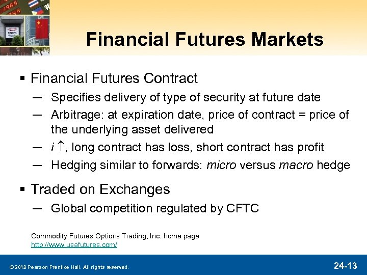 Financial Futures Markets § Financial Futures Contract ─ Specifies delivery of type of security