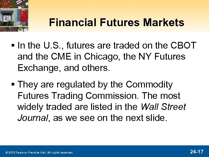 Financial Futures Markets § In the U. S. , futures are traded on the