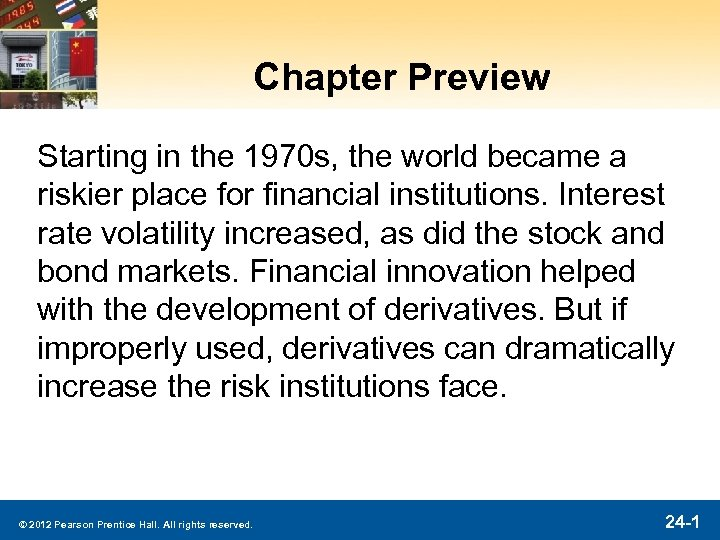 Chapter Preview Starting in the 1970 s, the world became a riskier place for
