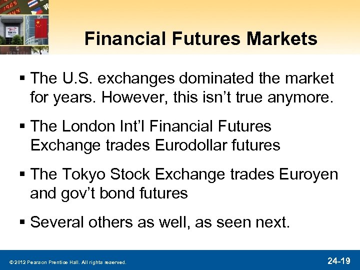 Financial Futures Markets § The U. S. exchanges dominated the market for years. However,