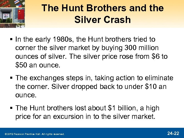 The Hunt Brothers and the Silver Crash § In the early 1980 s, the