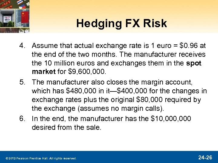 Hedging FX Risk 4. Assume that actual exchange rate is 1 euro = $0.